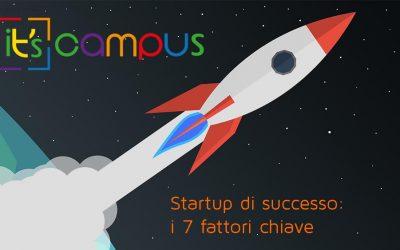 Startup di successo: i 7 fattori chiave