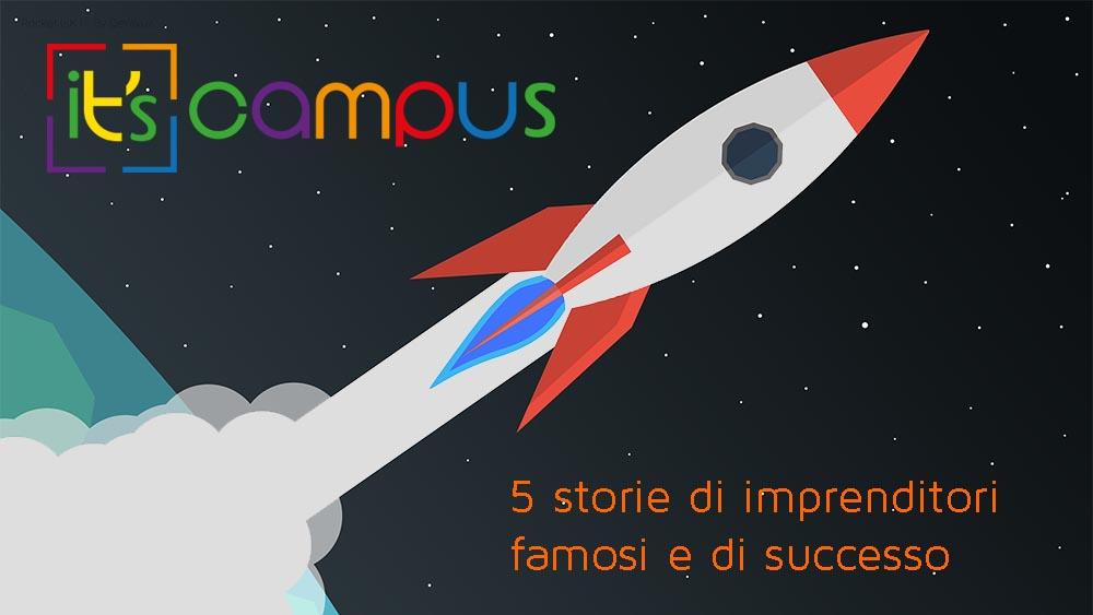 5 storie di imprenditori famosi e di successo