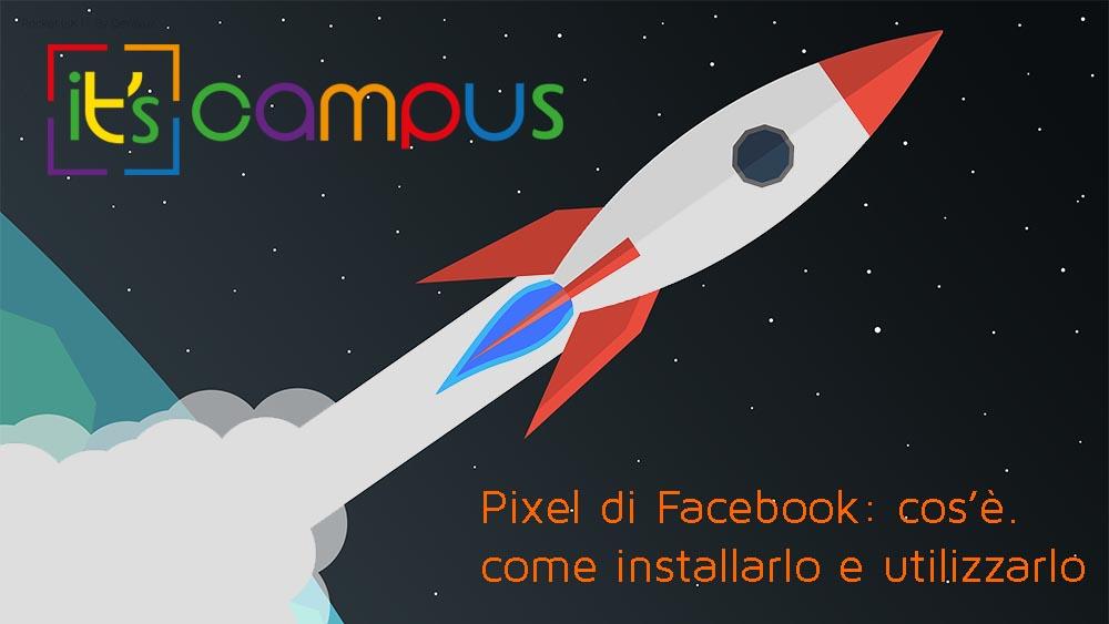 Pixel di Facebook: cos'è, come installarlo e come utilizzarlo (Mini-guida)